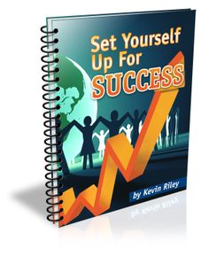 Set Yourself Up For Success By Kevin Riley