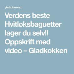 Verdens beste Hvitløksbaguetter lager du selv!! Oppskrift med video – Gladkokken