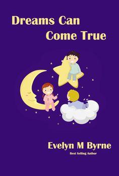 http://www.amazon.com/Dreams-Come-True-Evelyn-Byrne-ebook/dp/B00JI5ELIU/ref=sr_1_4?s=digital-text&ie=UTF8&qid=1400031426&sr=1-4&keywords=dreams+can+come+true