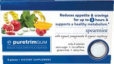 Chew Gum and Lose Weight.   PureTrim Gum will help reduce your appetite and food cravings for up to 3 hours, and support your metabolism, just by chewing gum!  PureTrim Gum comes in a delicious spearmint flavor, with 10 organic ingredients, all designed to help you lose weight by combating difficult food cravings and regulating your metabolism.  Watch video  http://puretrim.com/gum more info at