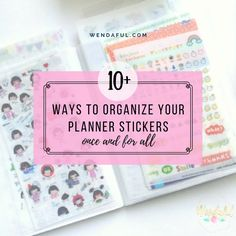 10 Ways to Organize your Planner Stickers with Free Labels! - Wendaful