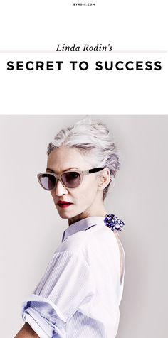 Linda Rodin gives her most valuable (and unexpected) advice