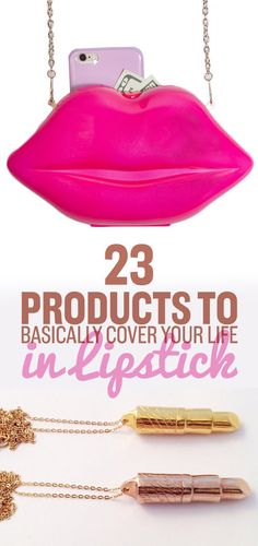 Besides, you know, lipstick.