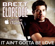 Brett Eldredge Official Website: It Ain't Gotta Be Love Music, Videos, Photos, Lyrics, Tour Dates, Forums