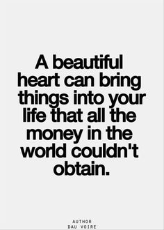 A beautiful heart Good Day Quotes, Great Quotes, Quote Of The Day, Me Quotes, Motivational Quotes, Inspirational Quotes, Qoutes, Emotional Rescue, Love Hurts
