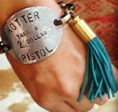 """Hotter Than A 2 Dollar Pistol"" Bracelet"