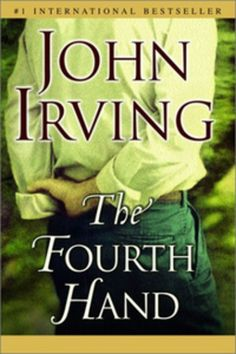 Book Review: The Fourth Hand by John Irving