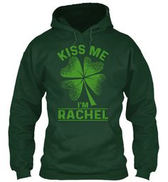 Kiss Me, I'm Rachel ! Forest Green Sweatshirt Front