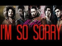 ►Misfits || I'm So Sorry