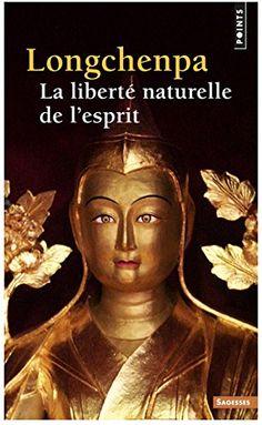 Amazon.fr - La liberté naturelle de l'esprit - Longchenpa, Philippe Cornu - Livres
