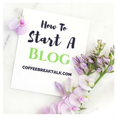THE STEP BY STEP GUIDE TO HOW TO START A BLOG – COFFEEBREAKTALK.COM