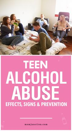Teen Alcohol Abuse - Effects, Signs and Prevention