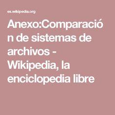 Anexo:Comparación de sistemas de archivos - Wikipedia, la enciclopedia libre