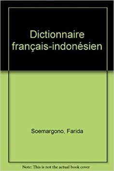Dictionnaire français indonesien (Kamus perancis-indonesia) - Soemargono, Arifin - Livres