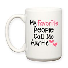 Coffee Mug, My Favorite People Call Me Auntie Love My Niece and Nephew Aunt Auntie Quotes, Nephew Quotes, Tea Mugs, Coffee Mugs, Coffee Cup Crafts, Nephew And Aunt, Dishwasher Cleaner, Auntie Gifts, Mug Designs