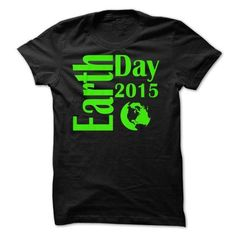 Earth Day 2016 T Shirts, Hoodie Sweatshirts