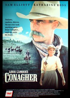 Conagher  Sam Elliot and Katherine Ross are fabulous together. Fun and heart catching romance.