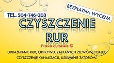 Przepchanie rury cennik, udrożnienie odpływu cena, hydraulik. tel. 504-746-203 Wrocław, Oleśnica, Trzebnica, Czernica, Siechnice, Bielany Wrocławskie, Kobierzyce, Jelcz Laskowice, Oława, Długołęka, Mirków, Kiełczów, Borowa Oleśnicka, Domaszczyn, Nadolice Wielkie, Dobrzykowice, Dobroszyce, Kamieniec Wrocławski, Łozina, Brzezia Łąka, Radwanice, Kobierzyce, Świniary, Szewce, Pęgów, Chrząstawa.
