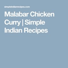 Malabar Chicken Curry | Simple Indian Recipes