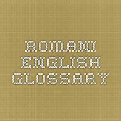 Romani-English Glossary Gypsy Life, Gypsy Soul, English, Writing, History, Amish, Languages, Burns, Historia