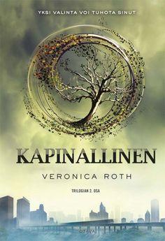 Kapinallinen (Outolintu-trilogia, #2) - Veronica Roth :: Julkaistu kesäkuu 10, 2014 #scifi #dystopia #nuoret