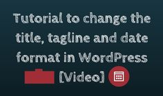 Find out how you can change the tile, tag line and date of your WordPress website, after you have freshly installed WordPress on your website.