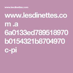www.lesdinettes.com .a 6a0133ed789518970b0154321b8704970c-pi