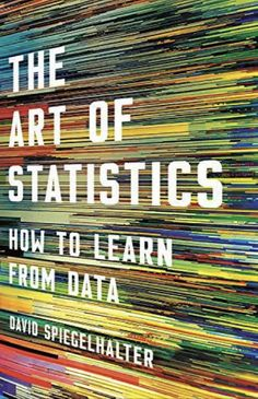 """The Art of Statistics - How to Learn from Data"" ... by David Spiegelhalter"