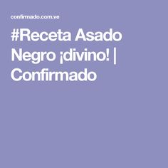 #Receta Asado Negro ¡divino! | Confirmado