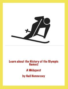 The Winter 2014 games are coming! Learn about the history of the Olympics, both past and present with this informative webquest. There are 10 questions as well a number of fun facts. Extension activities and the key are included. Check out my Country in Focus: Russia-Sochi, Russia is hosting the 2014 Winter Olympic games. http://www.teacherspayteachers.com/Product/The-Winter-Games-2014-are-coming-Learn-about-the-Olympics-GamesA-Webquest-1021833