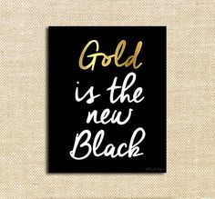 Gold is the new Black Printable Art | Inspirational Typography | Black and Gold Print for Wall Decor Gift | Happy Valentines Day
