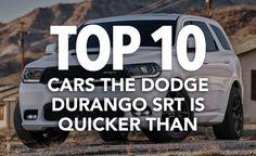 10 Interesting Cars the Dodge Durango SRT is Quicker Than