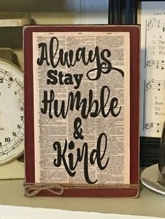 Always Stay Humble & Kind The sign is made from wood and the printed design is made from heavy card stock. Picture Frame Inspiration, Unique Picture Frames, Picture Frame Crafts, Primitive Cabinets, Primitive Kitchen, Rustic Signs, Wooden Signs, Primitive Bathrooms, Primitive Signs