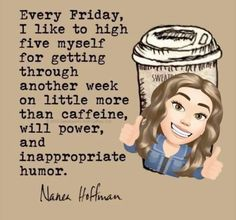 Good Morning! Happy Friday! WE made it through this week, WE all need high fives! You all have a great day and a better weekend! #GoodMorning #HighFiveAtFive #Coffee #FridayVibe #FridayThoughts #coffeetime I Got This, My Love, Coffee Is Life, Make Me Happy, Caffeine, Like Me, Humor, Memes, Funny