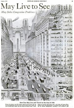 "Harvey W. Corbett solving congestion problems by illustrating the 1950's American City of ""tomorrow""."