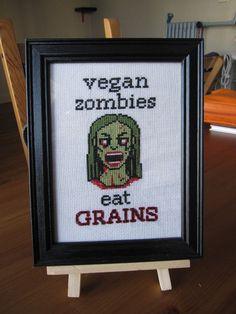 """Vegan zombies eat graaaaaains"" cross-stitch"