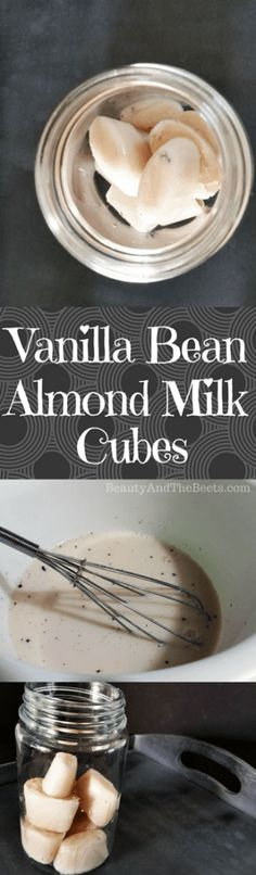 Vanilla Bean Almond Milk Cubes by Beauty and the Beets