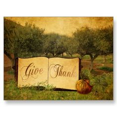 Shop Give Thanks for Thanksgiving Holiday Postcard created by FirstNightDesign. Thanksgiving Books, Thanksgiving Greeting Cards, Thanksgiving Invitation, Vintage Thanksgiving, Thanks Greetings, Pumpkin Cards, Holiday Postcards, Vintage Postcards, Country Scenes