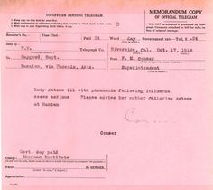School children were also vulnerable to the second-wave flu outbreak.  This telegram gives notice that a girl, named Lucy Antone, was getting sicker.  According to the National Archives: The flu spread rapidly in institutional settings, including government operated Indian schools. This notification of a student's pneumonia following influenza is one of thousands sent from Indian schools to next-of-kin.