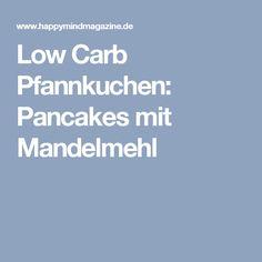 Low Carb Pfannkuchen: Pancakes mit Mandelmehl