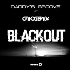 Daddy's Groove & Cryogenix - Blackout (Club Mix) - http://dirtydutchhouse.com/album/daddys-groove-cryogenix-blackout-club-mix/