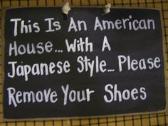 This sign is perfect!! American house Japanese style Remove shoes sign by trimblecrafts