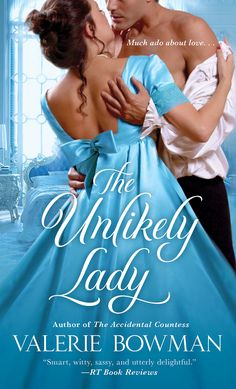 The Unlikely Lady - Book 3 in the Playful Brides series. (St. Martin's Press, 5/5/2015)