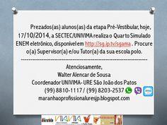 Quarto simulado ENEM eletrônico da etapa Pré-Vestibular do Programa Maranhão Profissional da URE de São João dos Patos.