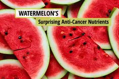 Everyone loves this delicious, nutritious food…and its' anti-cancer properties make it that much better! Click on the image now to read about the incredible benefits of watermelon!