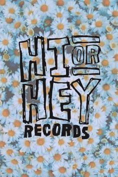 hi or hey records.♡