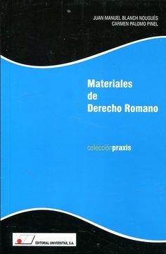 Materiales de Derecho romano / Juan manuel Blanch Nougués, Carmen Palomo Pinel. Universitas, 2018