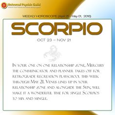 #WeeklyHoroscopes #SCORPIO: In your one on one relationship zone, Mercury the communicator and planner takes off for retrograde recreation playschool this week through May 21. Venus lines up in your relationship zone and alongside the Sun, will make it a wonderful time for single Scorpios to mix and mingle.