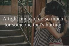 Tight hugs help me so much. Oh how I love my dads tight hugs after a long day Today Quotes, Me Quotes, Funny Quotes, Friend Quotes, Quotable Quotes, Daily Quotes, Need A Hug, Love Hug, Great Quotes