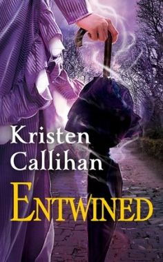 Review: Entwined by Kristen Callihan - Delighted Reader